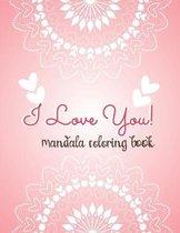 I LOVE YOU! Mandala Coloring Book