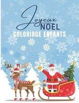 Joyeux Noel - Coloriage Enfants: Livre de coloriage pour enfants, Magnifiques dessins de Noel a colorier