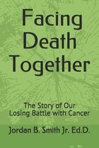 Facing Death Together