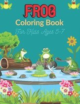 FROG Coloring Book For Kids Ages 5-7
