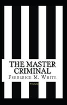 The Master Criminal Annotated