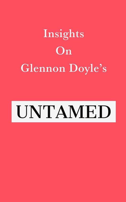 Boek cover Insights on Glennon Doyles Untamed van Swift Reads (Onbekend)