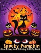 Spooky Pumpkin Activity Book: A-Z Handwriting and Coloring Activity Book Handwriting Practice Book/ Coloring Book / Activity Book for kids, Boys, Girls