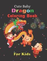 Cute Baby Dragon Coloring Book For Kids