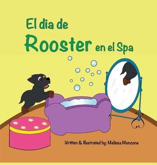 El dia de Rooster en el Spa