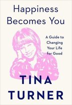 Boek cover Happiness Becomes You van Tina Turner (Hardcover)