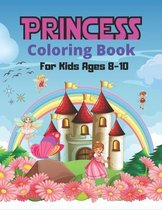 PRINCESS Coloring Book For Kids Ages 8-10
