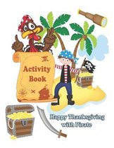 Happy Thanksgiving with Pirate: Activity Book: Thanksgiving Gift for kids, Cute illustrations of Pirate