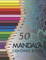 50 Mandala Coloring Book: For Adults Easy Coloring Book For Meditation