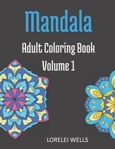 Mandala Adult Coloring Book Volume 1