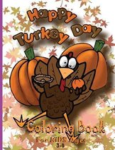Happy Turkey Day Coloring Book for Kids Ages 3-8