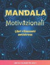 Mandala motivazionali. Libri rilassanti antistress