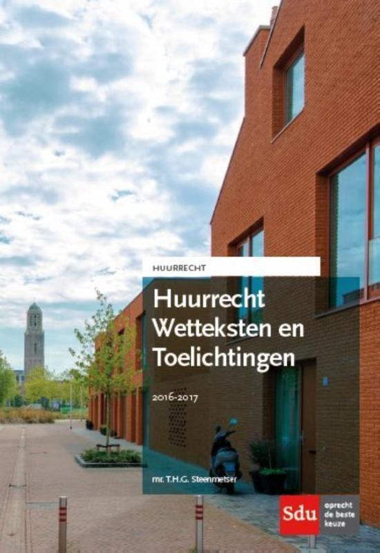 Huurreeks  -  Huurrecht wetteksten en toelichtingen 2016-2017
