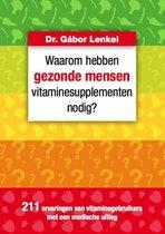 Waarom Hebben Gezonde Mensen Vitaminesupplementen nodig ?