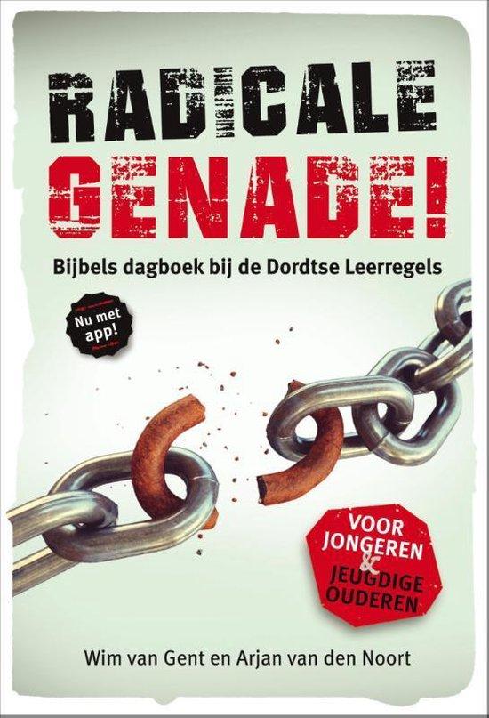 Boek cover Radicale genade! van Wim van Gent (Paperback)