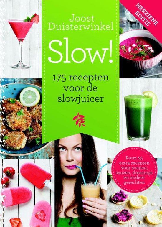 Boek cover Slow!  -   175 recepten voor de slowjuicer van Joost Duisterwinkel (Hardcover)