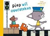Boek cover Piep wil oversteken van Fleur van der Weel