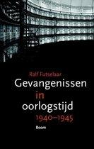 Gevangenissen in oorlogstijd 1940-1945