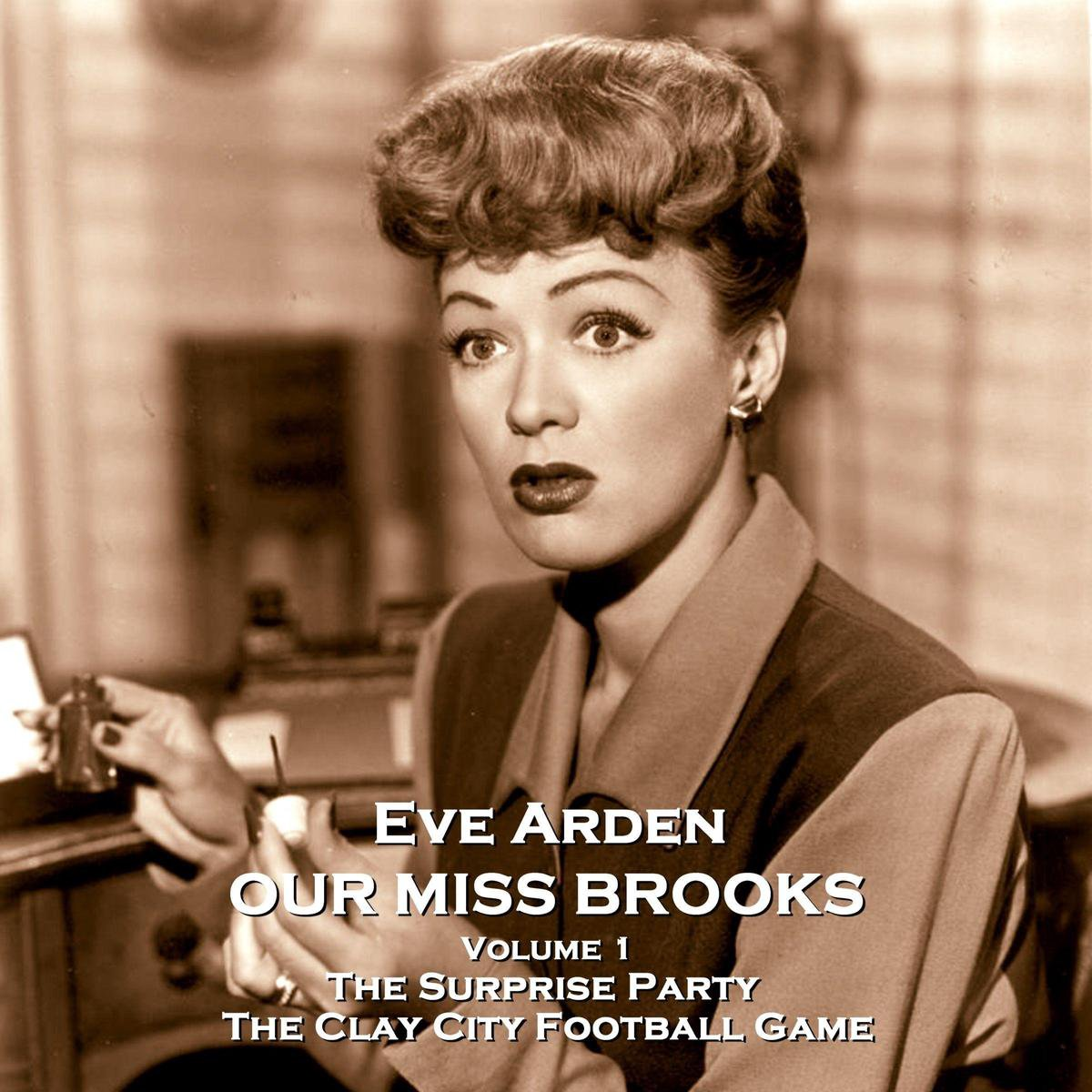 Our Miss Brooks - Volume 1 - The Surprise Party & The Clay City Football Game
