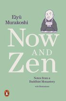 Now and Zen: Notes from a Buddhist Monastery