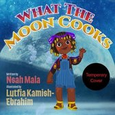 What the Moon Cooks