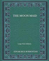 The Moon Maid - Large Print Edition