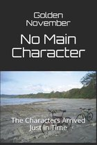 No Main Character: The Characters Arrived Just in Time