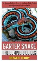 Omslag Garter Snakes the Complete Guide: The Complete Guides to Caring For the Garter Snake