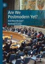 Are We Postmodern Yet?