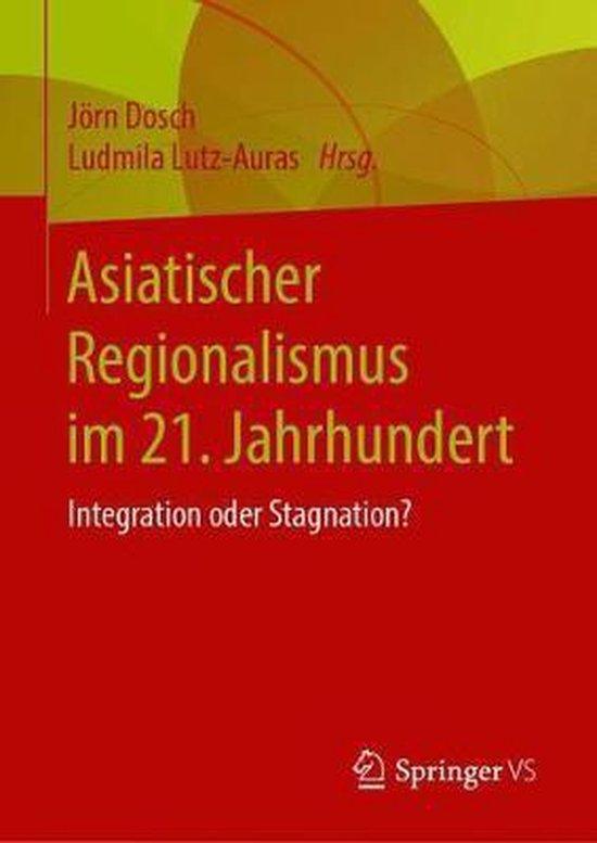 Boek cover Asiatischer Regionalismus Im 21. Jahrhundert van  (Hardcover)