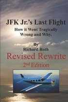 JFK Jr.'s Last Flight. How it Went Tragically Wrong and Why
