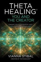 ThetaHealing (R): You and the Creator