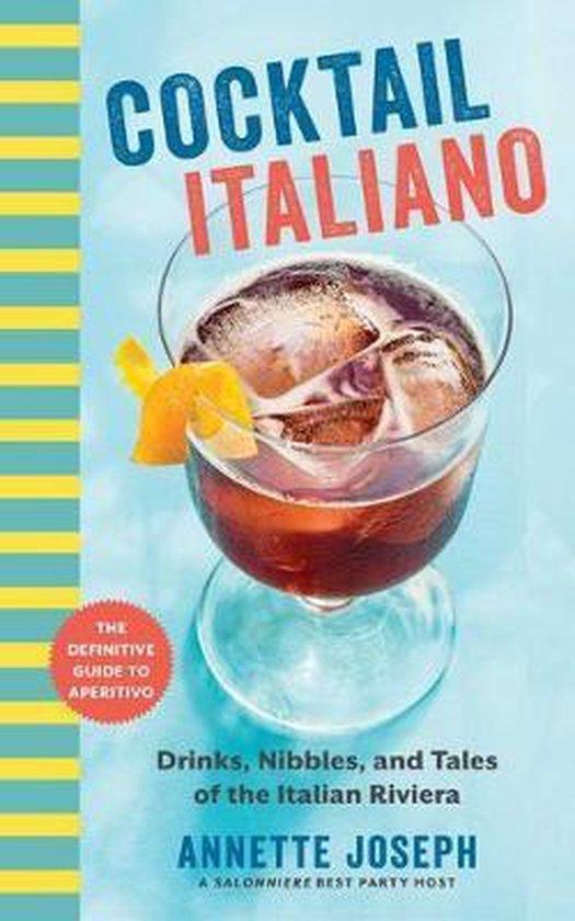 Boek cover Cocktail Italiano: The Definitive Guide to Aperitivo van Annette Joseph (Paperback)