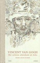 Vincent van Gogh. Het verloren schetsboek uit Arles
