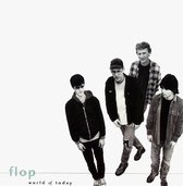 Flop - World Of Today