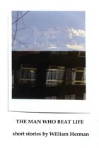 The Man Who Beat Life, And Other Stories