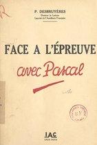 Face à l'épreuve avec Pascal