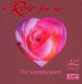 Soundscapers: Rose For Me