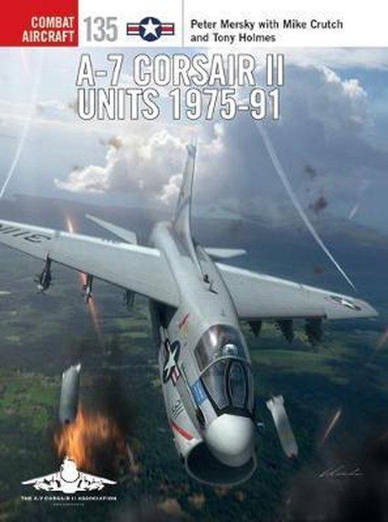 Boek cover A-7 Corsair II Units 1975-91 van Peter Mersky (Paperback)