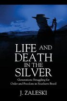 Life and Death in the Silver