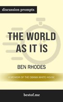 The World as It Is: A Memoir of the Obama White House: Discussion Prompts