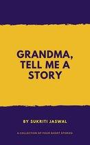Grandma Tell Me a Story