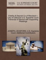 Fidelity & Deposit Co of Maryland V. City of Cleburne U.S. Supreme Court Transcript of Record with Supporting Pleadings