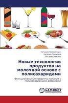 Novye Tekhnologii Produktov Na Molochnoy Osnove S Polisakharidami