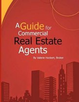 A Guide for Commercial Real Estate Agents