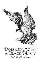 Does God Wear a Black Mask?