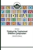 Turkiye'de Toplumsal Dilbilim Calışmaları