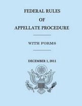 Federal Rules of Appellate Procedure - With Forms - December 1, 2011