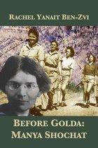 Before Golda: Manya Shochat