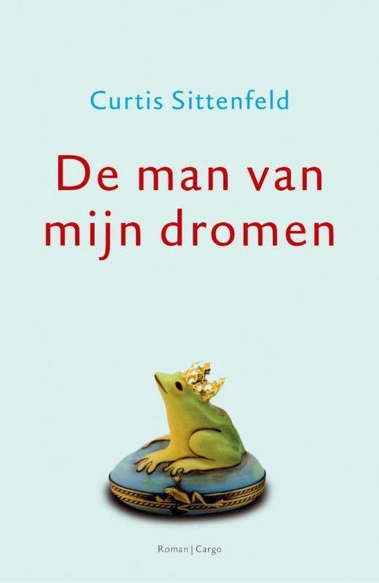 Cover van het boek 'De man van mijn dromen' van C. Sittenfeld